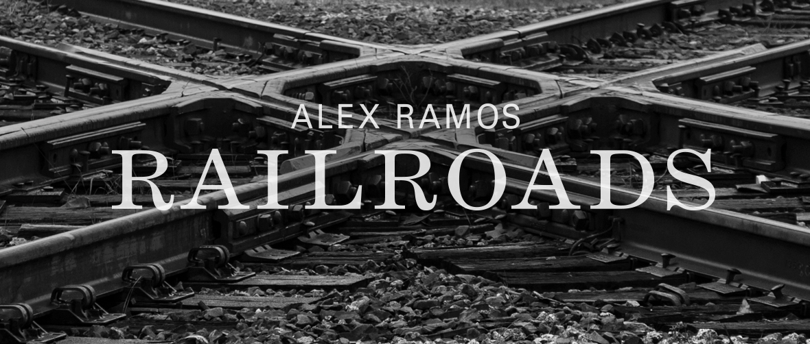 Alex Ramos: Railroads