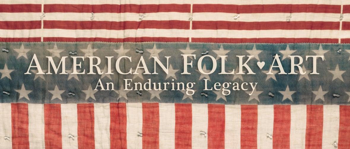 American Folk Art: An Enduring Legacy