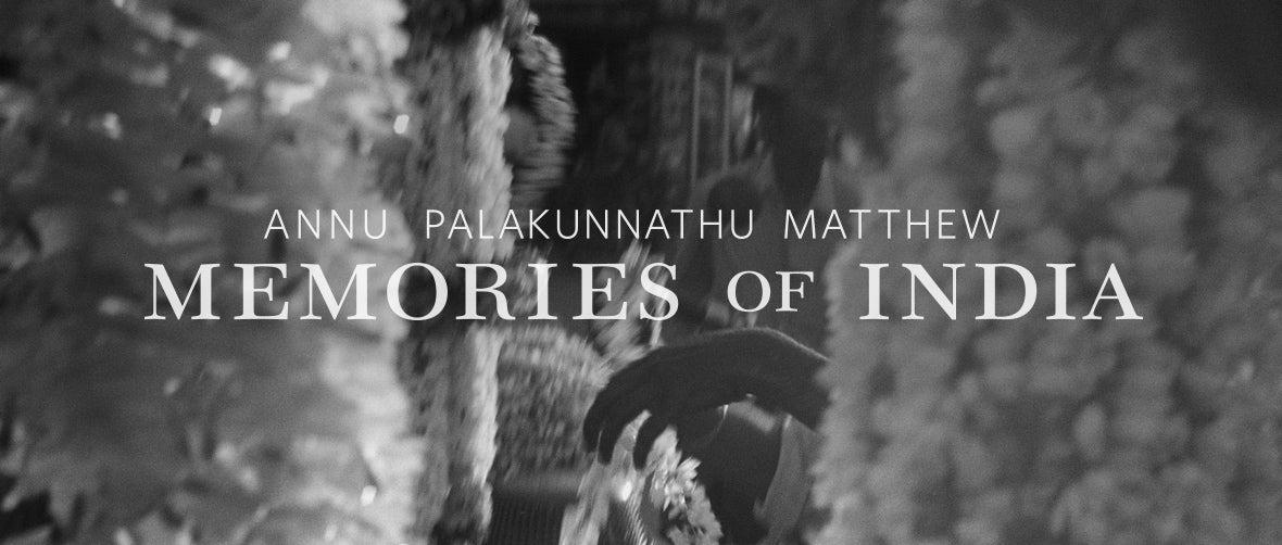 Annu Palakunnathu Matthew: Memories of India