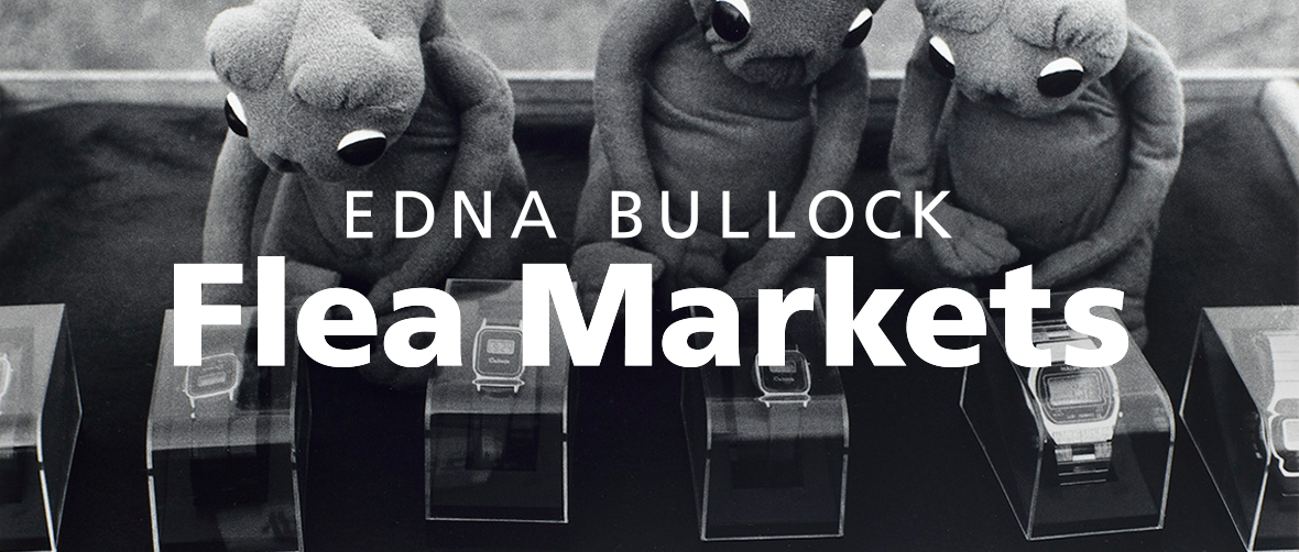 Edna Bullock: Flea Markets