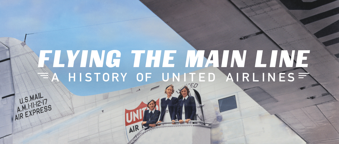 Flying the Main Line: A History of United Airlines