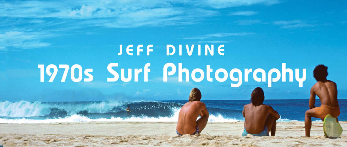 Jeff Divine: 1970s Surf Photography