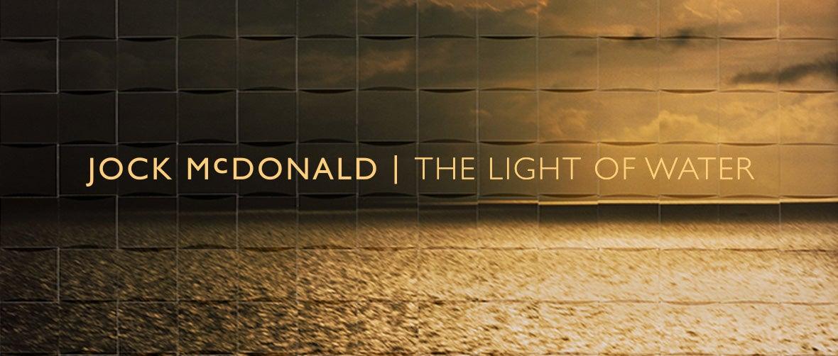 Jock McDonald: The Light of Water