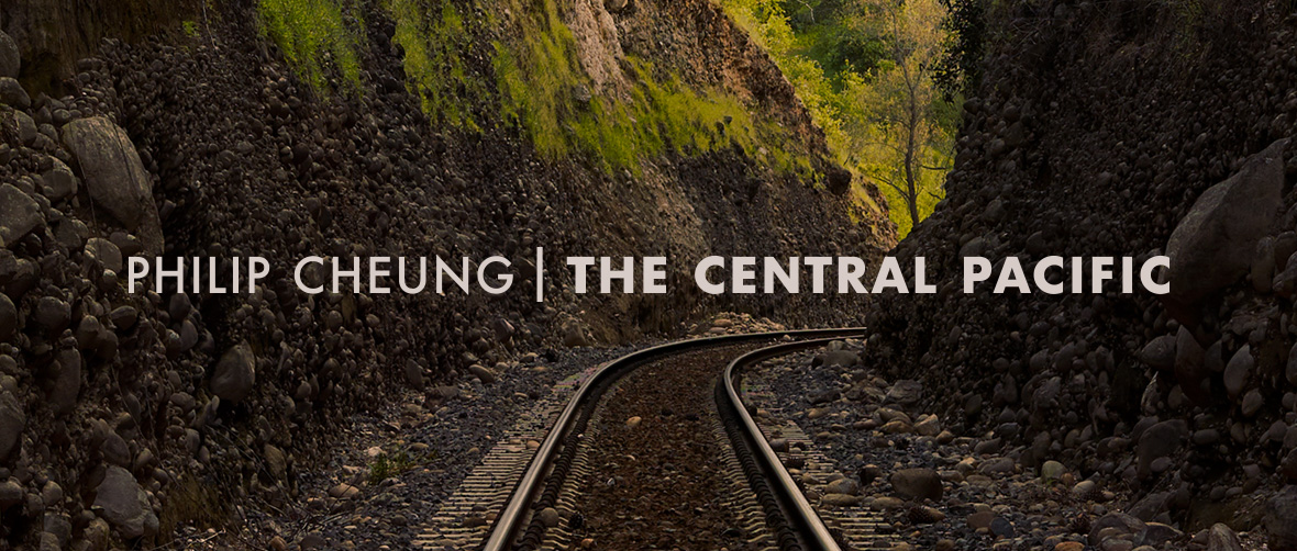 Philip Cheung: The Central Pacific