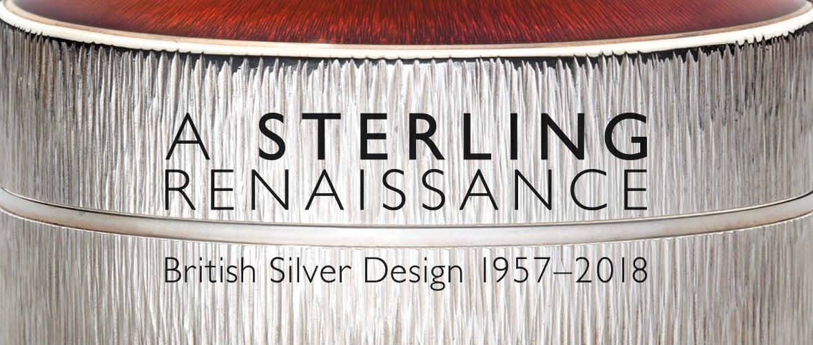 A Sterling Renaissance: British Silver Design 1957 to 2018
