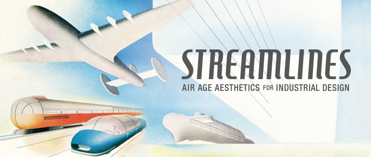 Streamlines: Air Age Aesthetics for Industrial Design