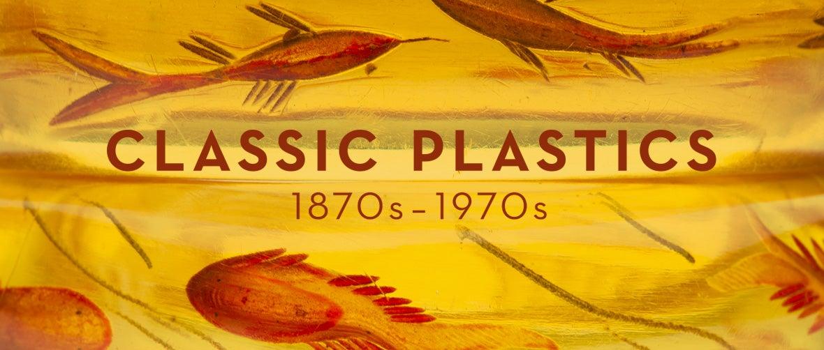 Classic Plastics 1870s–1970s