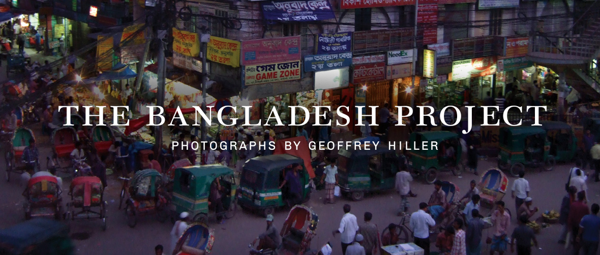 The Bangladesh Project: Photographs by Geoffrey Hiller