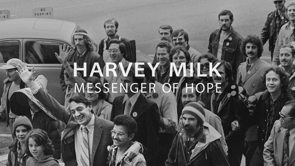 Harvey Milk: Messenger of Hope