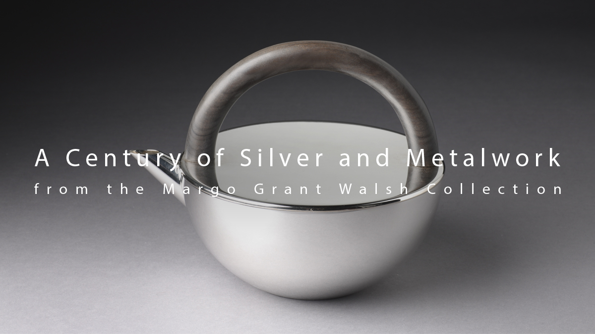 A Century of Silver and Metalwork from the Margo Grant Walsh Collection