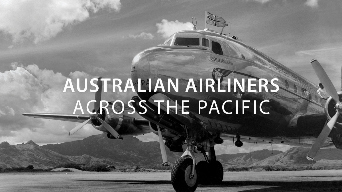Australian Airliners Across the Pacific