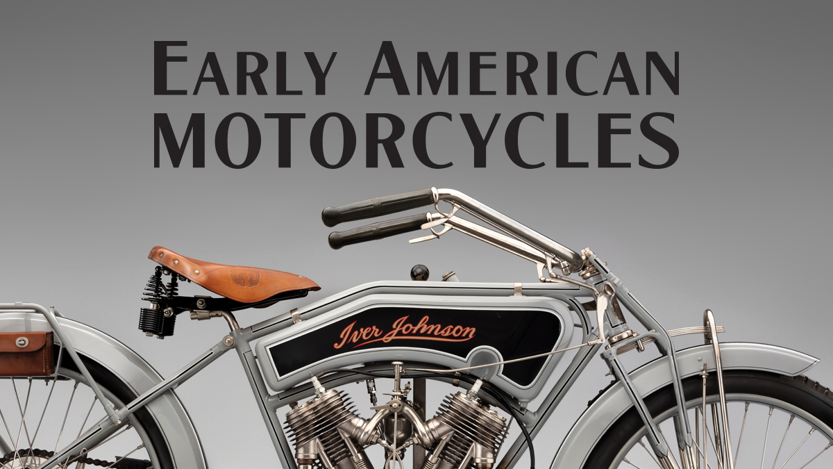 Early American Motorcycles General Exhibition SFO Museum