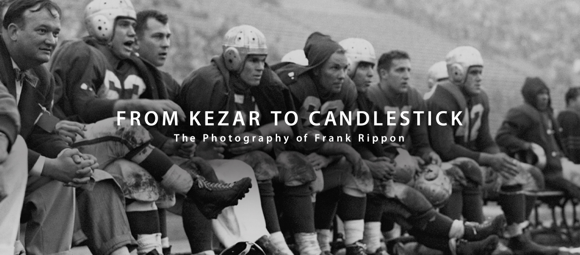 From Kezar to Candlestick: The Photography of Frank Rippon