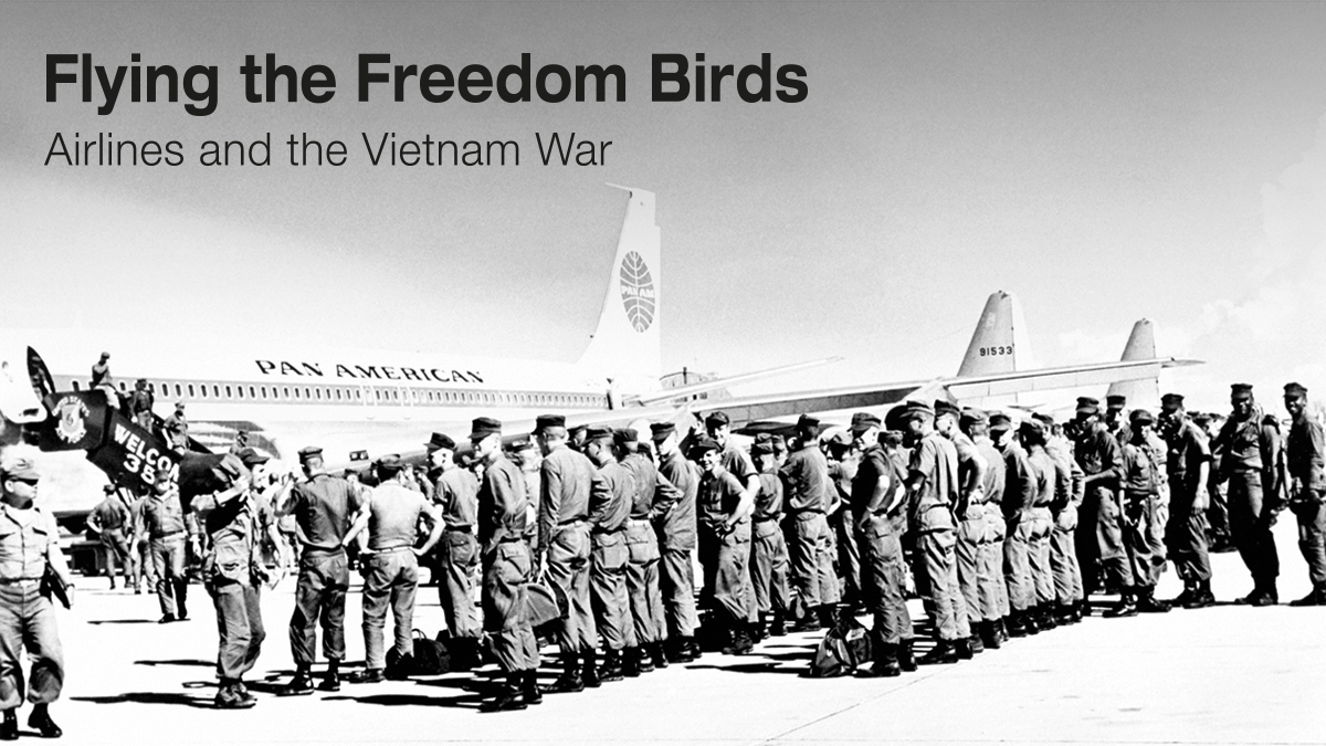 Flying the Freedom Birds: Airlines and the Vietnam War
