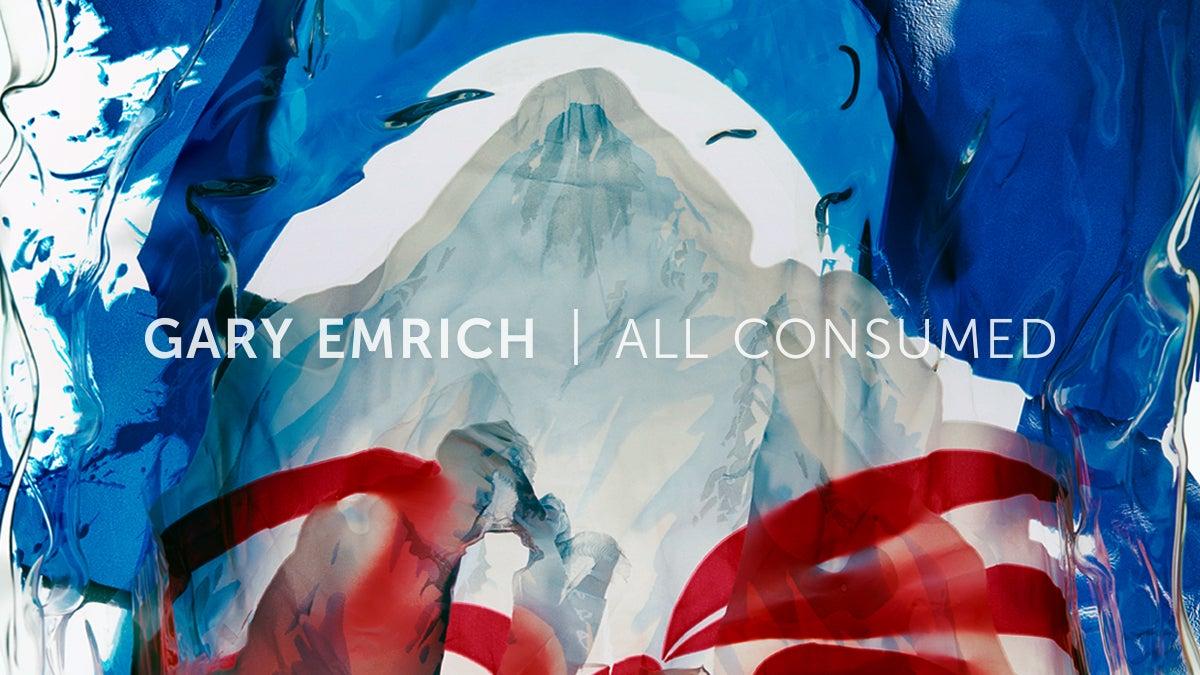 Gary Emrich: All Consumed