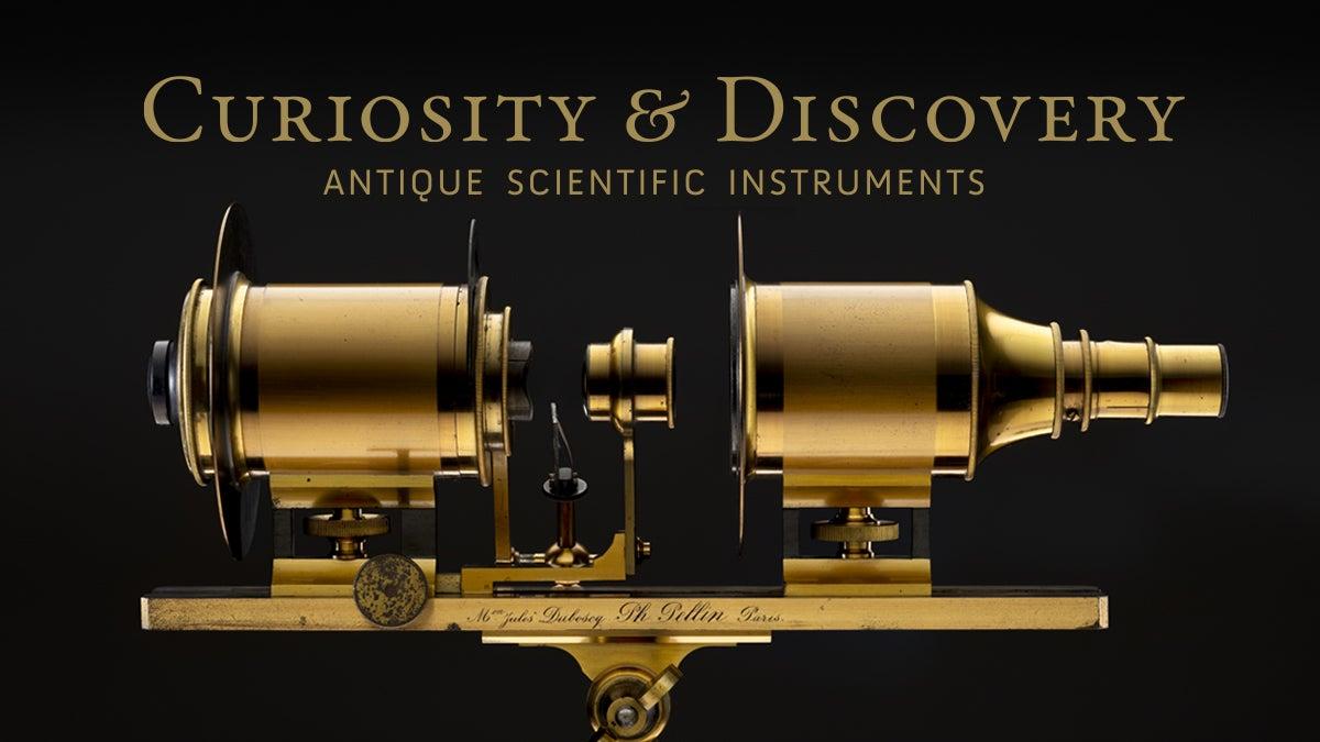 Curiosity & Discovery: Antique Scientific Instruments