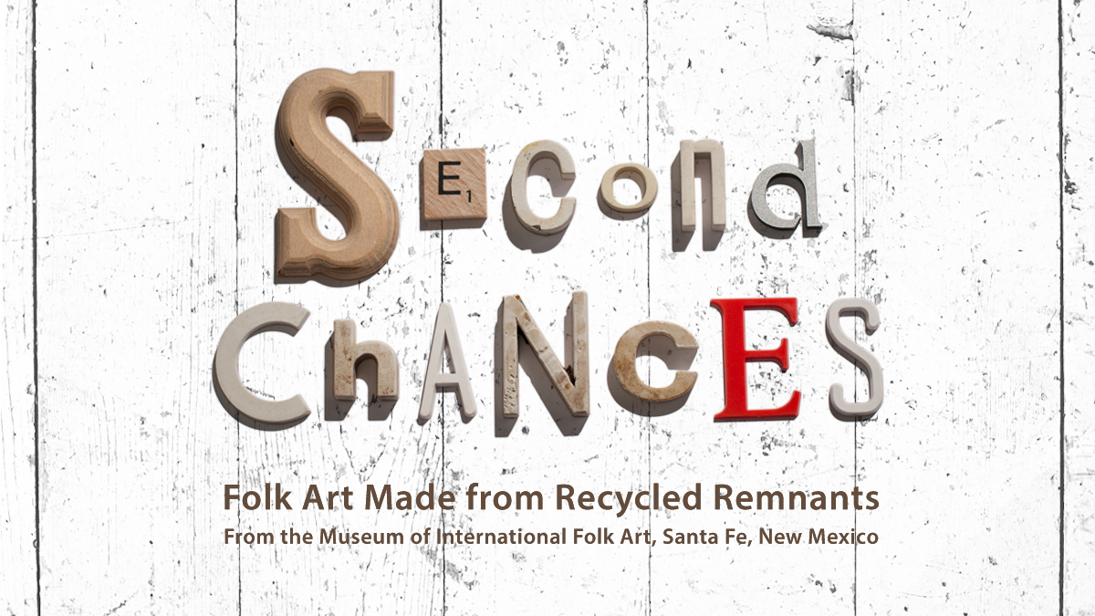 Second Chances: Folk Art Made from Recycled Remnants