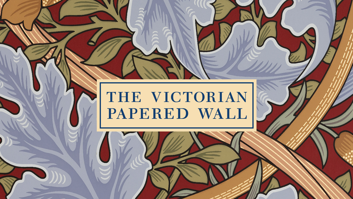 The Victorian Papered Wall