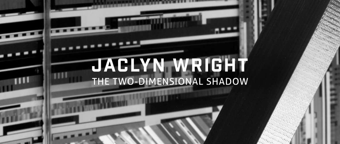 Jaclyn Wright: The Two-Dimensional Shadow