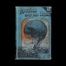 Marvels Over Our Heads: From the Aerial World  1894
