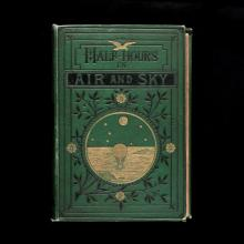 Half Hours in Air and Sky: Marvels of the Universe  1880