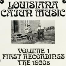 """Louisiana Cajun Music, Volume 1, First Recordings: The 1920s"" Various Artists"