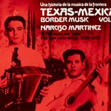 """Texas-Mexican Border Music Volume 10"" Narciso Martínez"